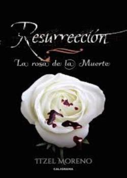Resurreccion (la rosa de la muerte)