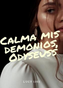 Calma mis demonios, Odyseuss