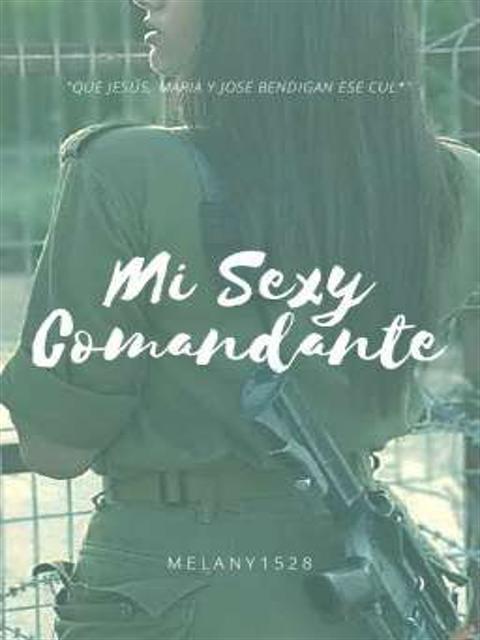 El sexy de mi comandante