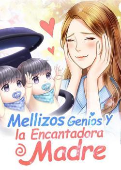 Mellizos Genios y la Encantadora Madre