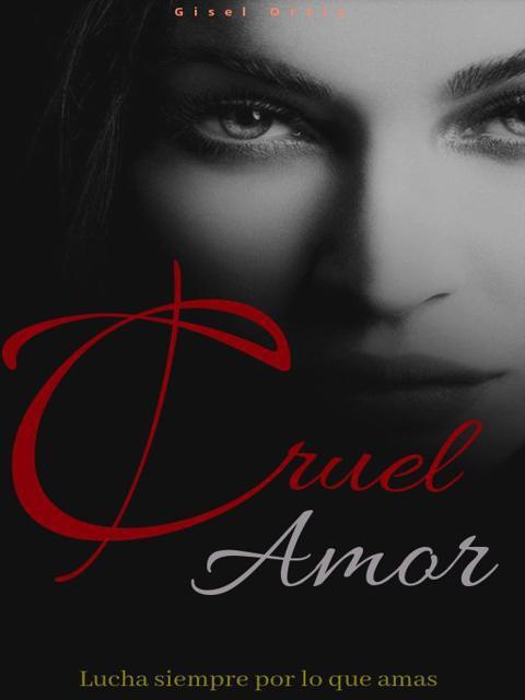 Cruel Amor