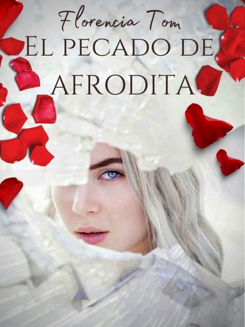 El pecado de Afrodita (Ceo, amor, pasión, erótico, millonario CEO)