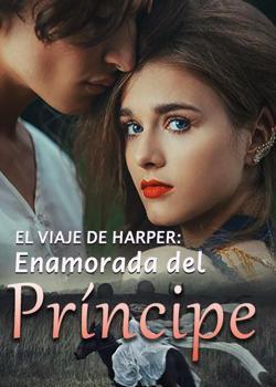 El Viaje de Harper: Enamorada del Príncipe