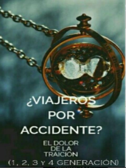 Viajeros Por Accidente? (El Dolor De La Traición)