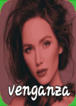 VENGANZA (nunca son buenas, siempre termina alguien lastimado)