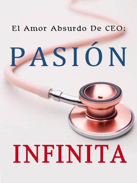 El Amor Absurdo De CEO: Pasión Infinita
