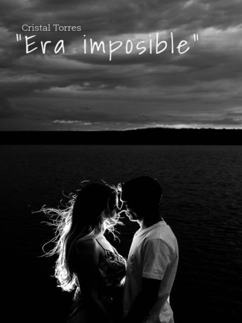 """""""Era Imposible"""""""